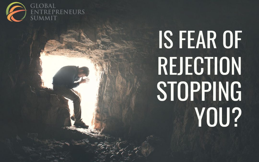 Is fear of rejection stopping you?